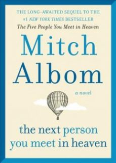 Next Person You Meet In Heaven by Mitch Albom