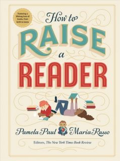 how-to-raise-a-reader-pamela-paul-maria-russo
