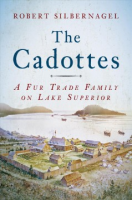 Cadottes, A Fur Trade Family on Lake Superior